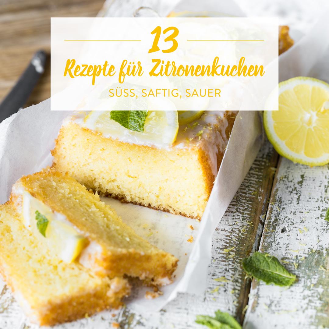 Saftiger Zitronenkuchen So Wird Er Nie Wieder Trocken