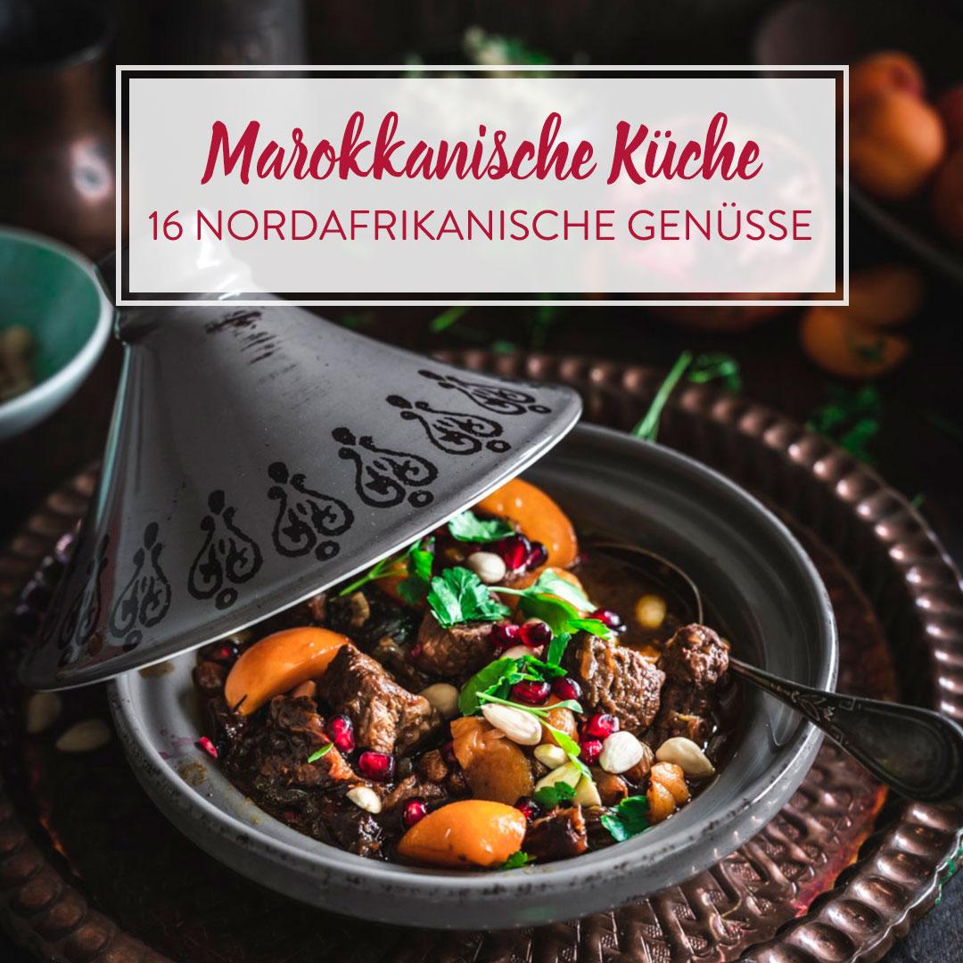 Marokkanische Küche: 9 leckere Ausflüge nach Nordafrika